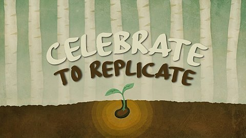 Celebrate to Replicate