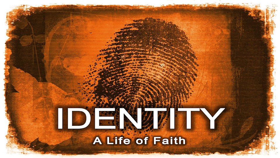 Identity: A Life of Faith