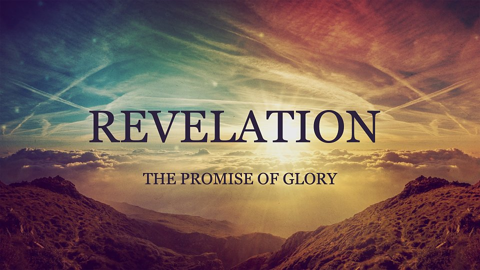 Revelation: The Promise of Glory